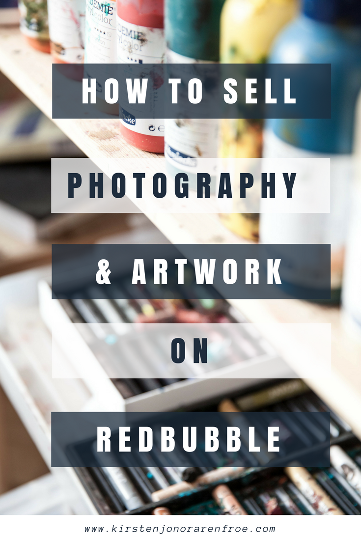 How To Sell Photography Artwork On Redbubble Redbubble Society6 Photography Artwork Make Money On Selling Photography Things To Sell Photography Products
