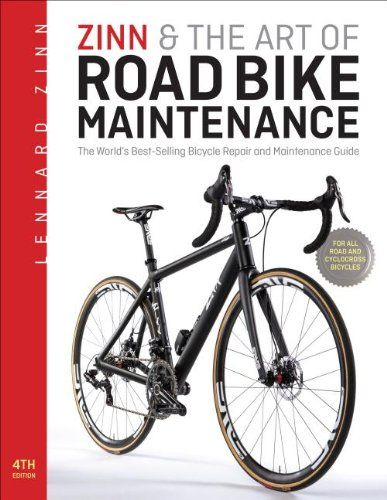 zinn the art of road bike maintenance the world s best selling rh pinterest com Transit Repair Manual Bicycle Maintenance Schedule