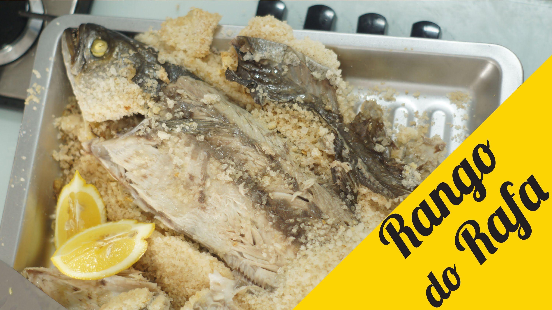 Peixe na crosta de sal - Rango do Rafa
