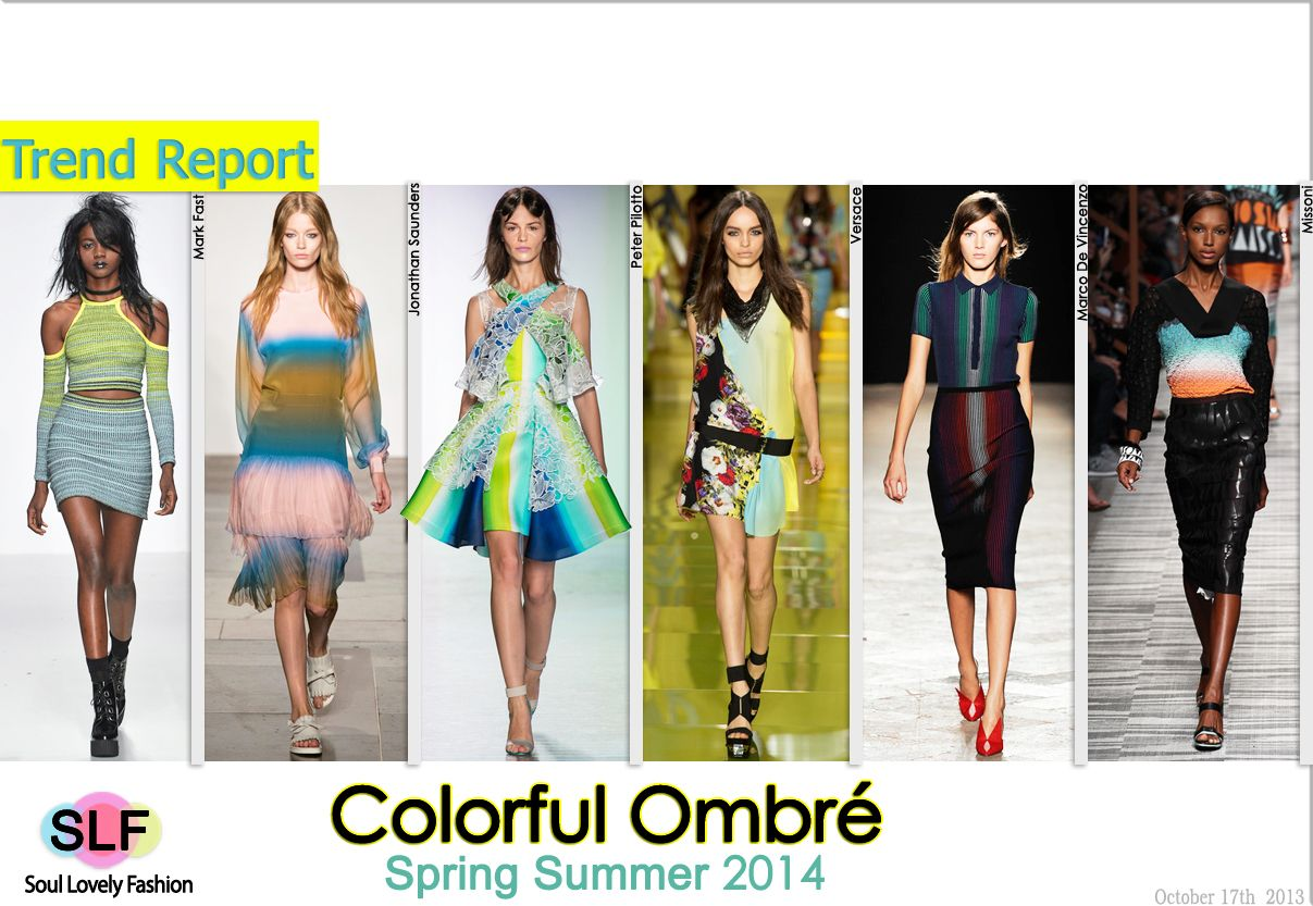 Colorful Ombré #Fashion Trend for Spring Summer 2014  #fashiontrends2014 #spring2014 #trends #ombre