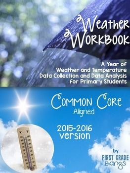 This is a NO PREP Weather Workbook for the whole school year. This Common Core resource file has dates inserted for the 2015-2016 school year. Just come back next summer and re-download to get next year's dates for free!