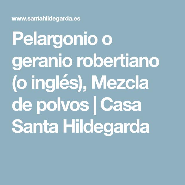 Pelargonio O Geranio Robertiano O Ingles Mezcla De Polvos