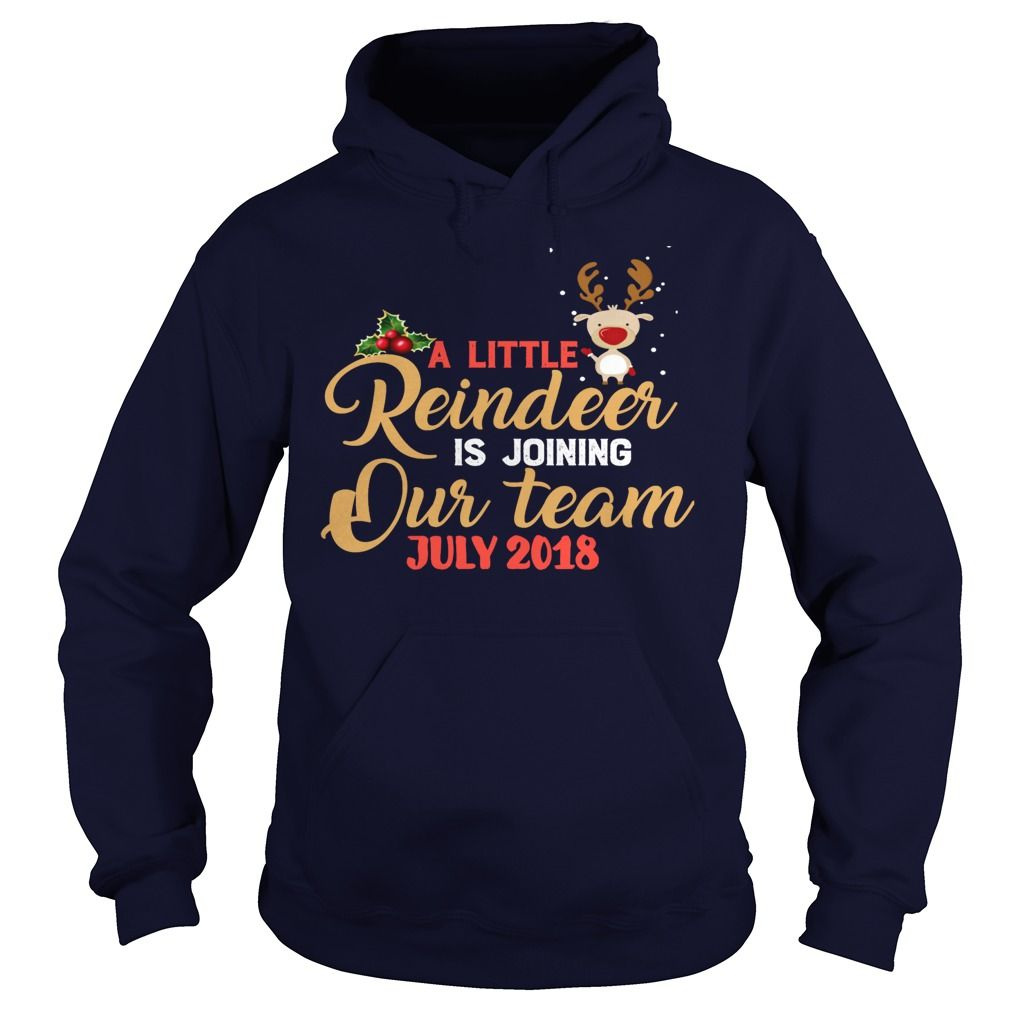 Wedding decorations names october 2018 July  A Little Reindeer Is Joining Our Team T TShirt gift