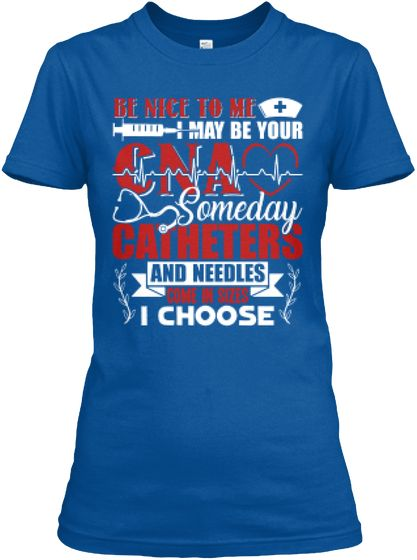 Be Nice To Great CNA T-Shirt