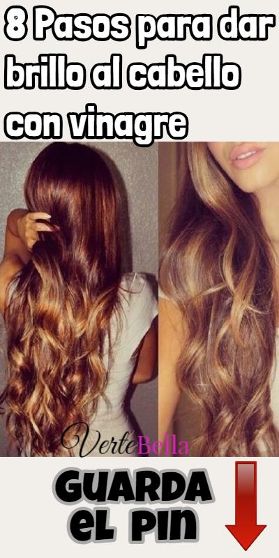 8 Pasos Para Dar Brillo Al Cabello Con Vinagre Cabello Hair Hair Styles Hair Beauty