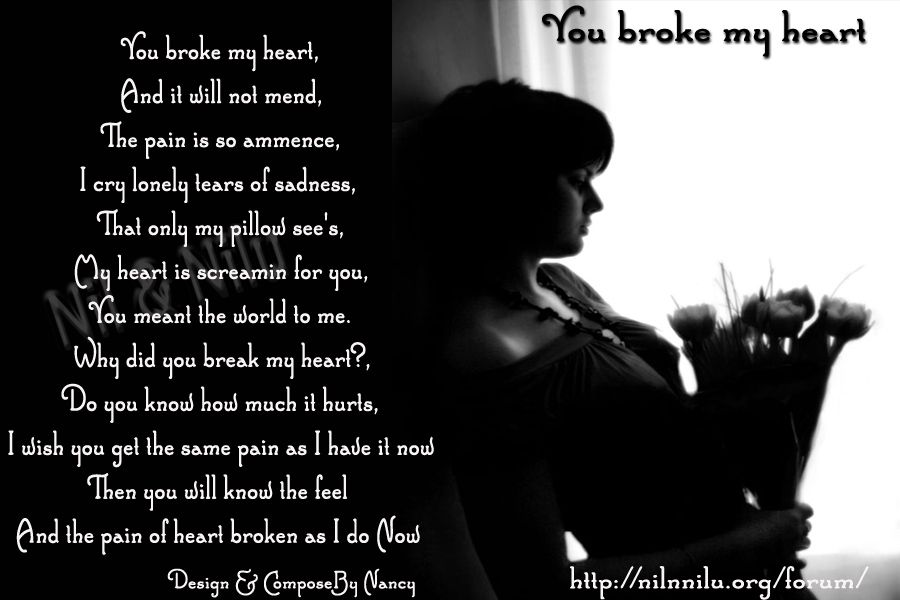 Why Did U Break My Heart Quotes You Break My Heart You Break My