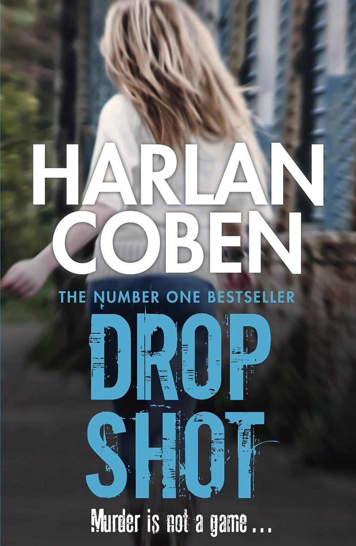 Explore Harlan Coben, Drop Shot, And More!