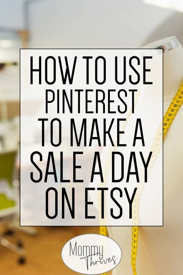 , How To Make Money On Etsy With Pinterest – Mommy Thrives, งานฝีมือในการขายบล็อก, งานฝีมือในการขายบล็อก