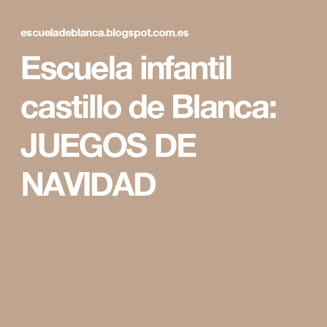 Escuela infantil castillo de Blanca: JUEGOS DE NAVIDAD