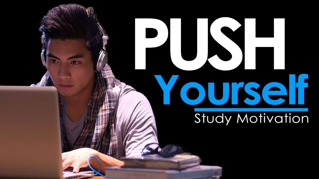 Push Yourself New Motivational Video For Success Studying