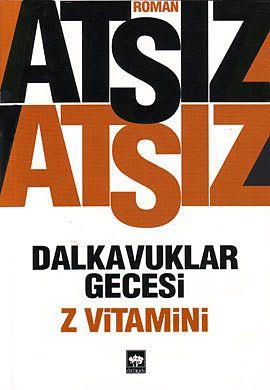 dalkavuklar gecesi   z vitamini - huseyin nihal atsiz - otuken nesriyat  http://www.idefix.com/kitap/dalkavuklar-gecesi-z-vitamini-huseyin-nihal-atsiz/tanim.asp