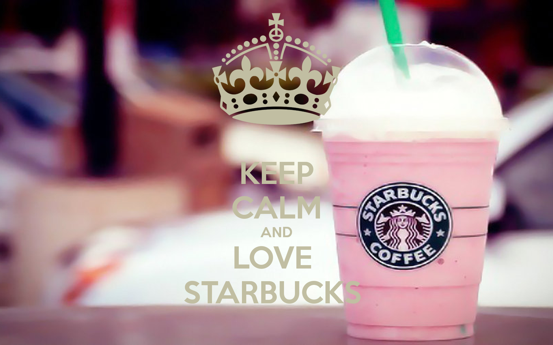 keep calm and love starbucks wallpapers ololoshenka