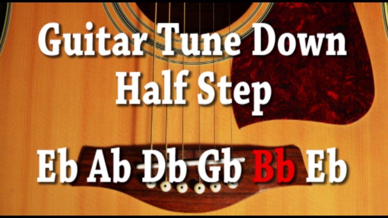 Guitar Tune Down Half Step Eb Ab Db Gb Bb Eb