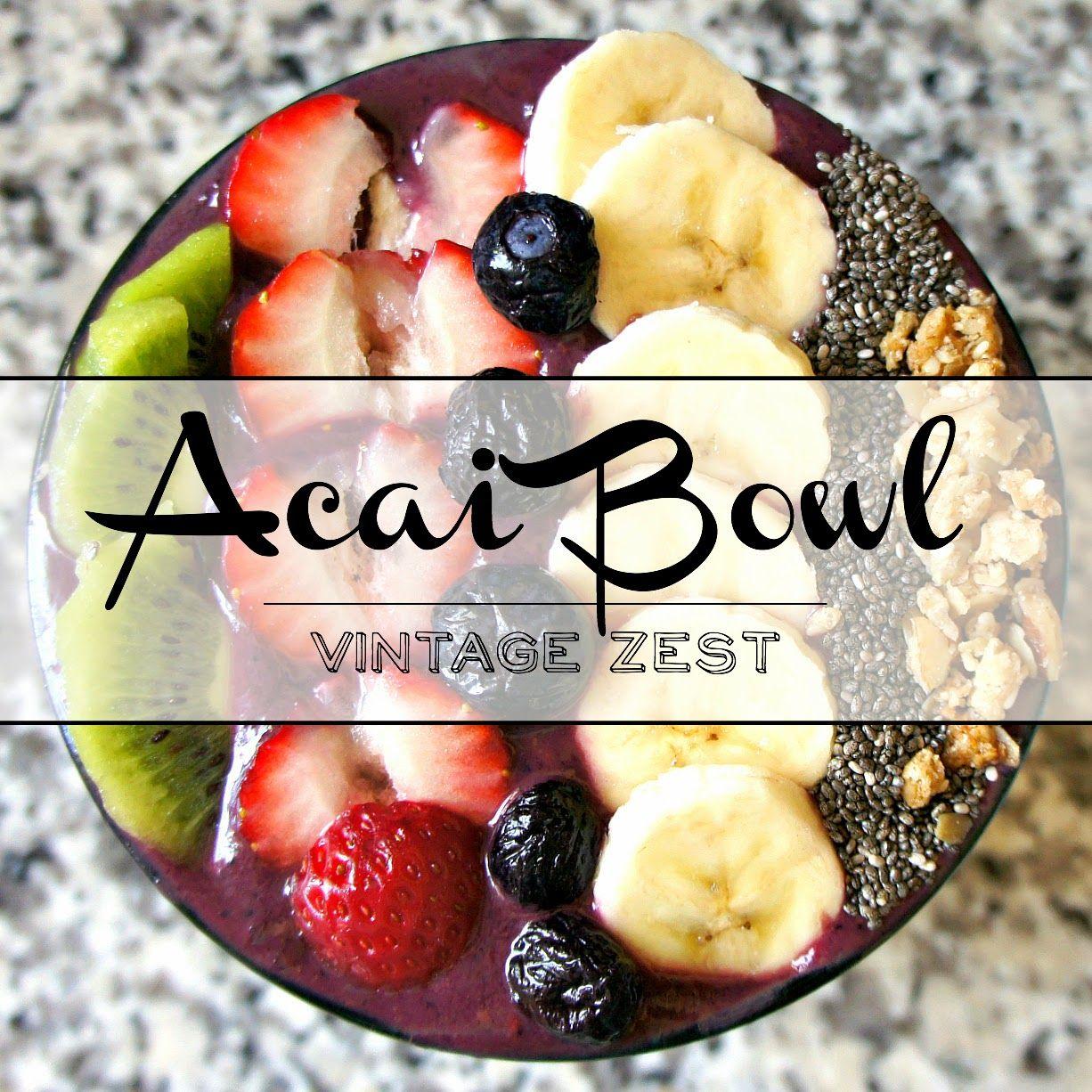 Acai bowl recipe tips on dianes vintage zest acai