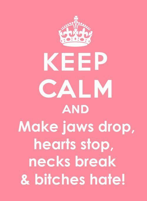 Keep Calm... & Keep Them Haters On Lock..