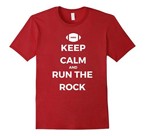 KEEP CALM AND RUN THE ROCK FOOTBALL T-Shirt- Available in Men's, Women's, and Youth!