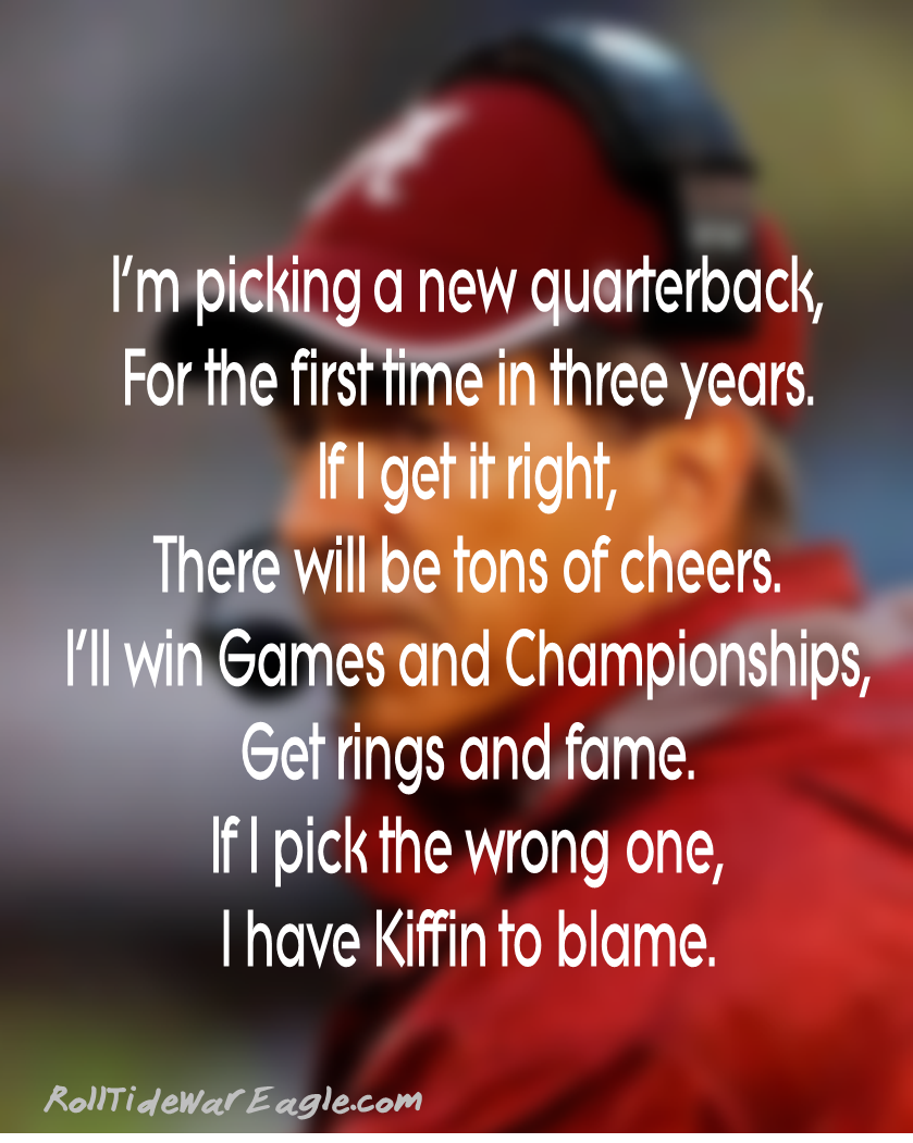 Funny Poem about Coach Saban Picking a new QB. Roll tide