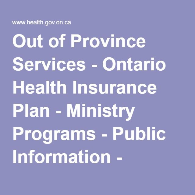 Out Of Province Services Ontario Health Insurance Plan