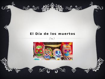 day of the dead powerpoint speaking and writing in spanish