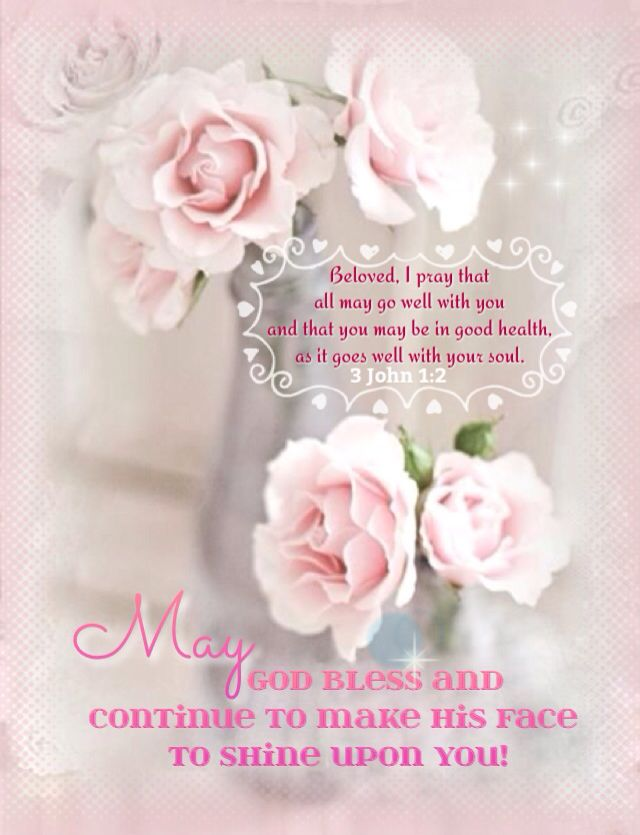 May the Lord bless you and continue to make His face shine upon ...