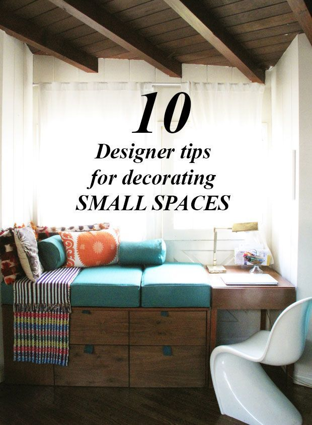 10 DESIGNER TIPS FOR DECORATING SMALL SPACES | Decorating ...