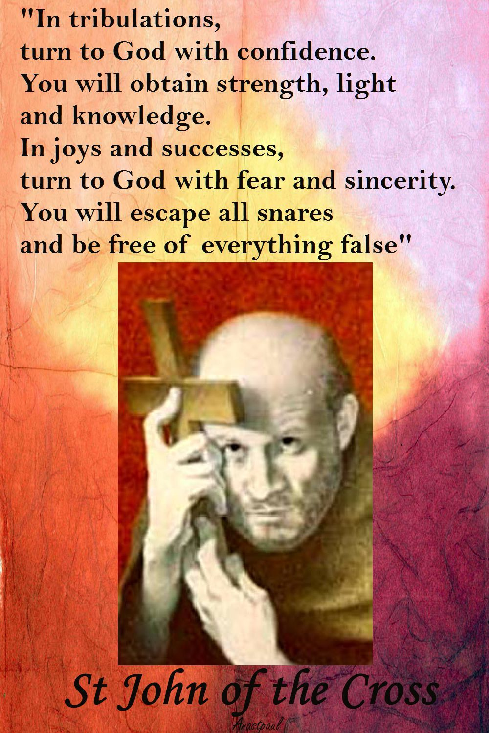 "St John Of The Cross Quotes Stjohn Of The Cross  ""in Tribulations Turn To God With"