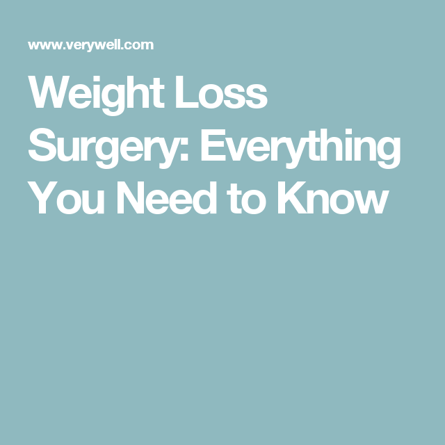 Weight Loss Surgery Everything You Need To Know Health