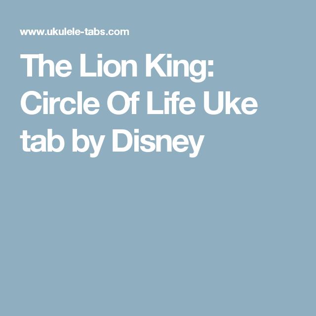 The Lion King Circle Of Life Uke Tab By Disney Uke Tabs Circle
