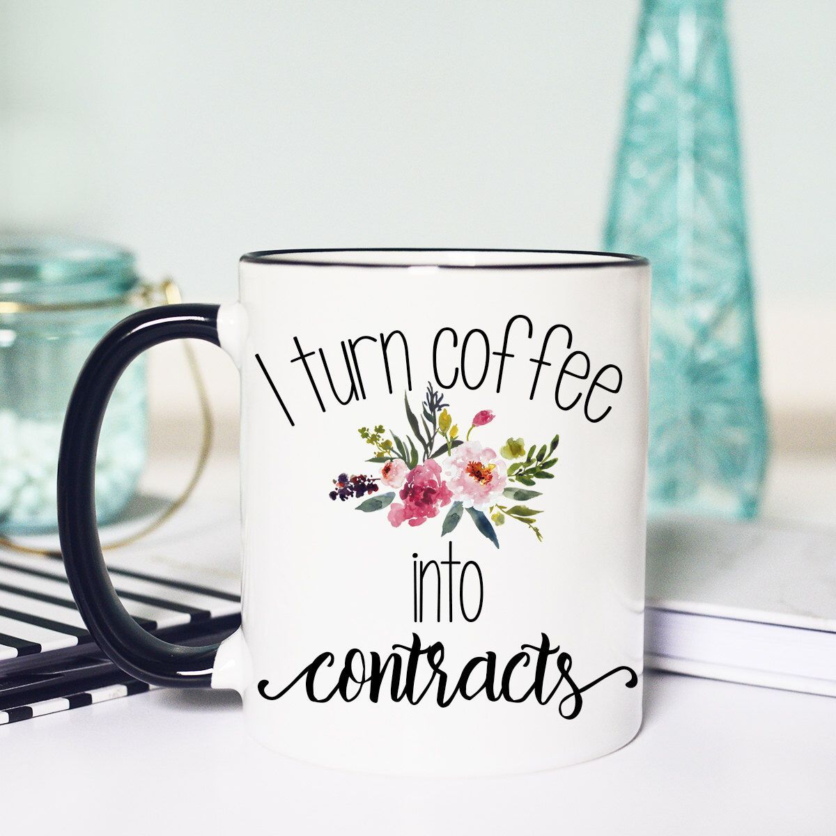 I Turn Coffee Into Contracts Real Estate Agent Mug Closing Gift