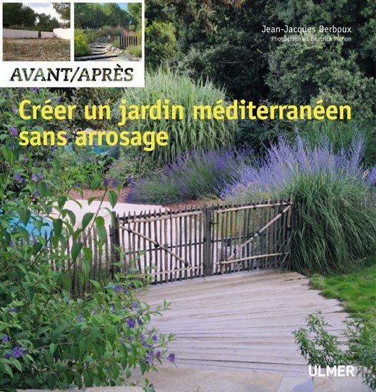 Créer un jardin de style méditerranéen sans arrosage | Livres ...