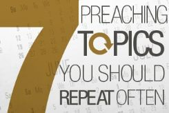 Seven Preaching Topics You Should Repeat Often by Joe