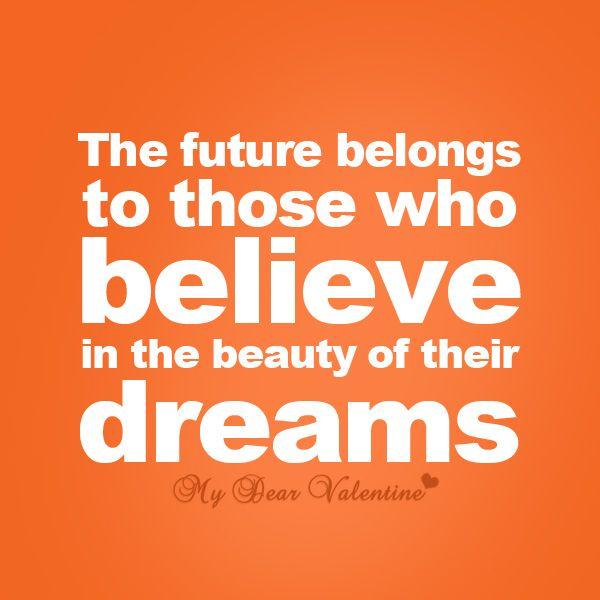 The Future Belongs To Those Who