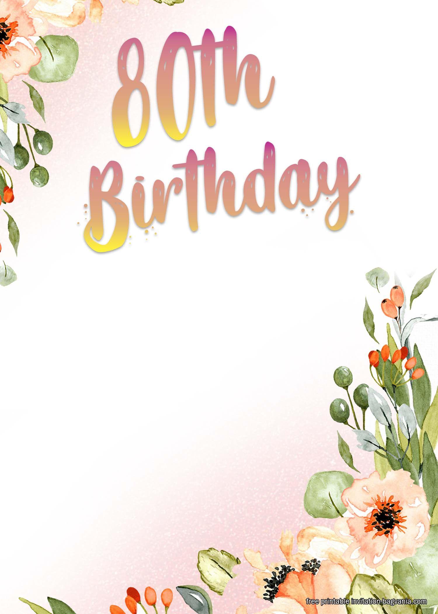 Free Printable 80th Birthday Invitation Templates 80th Birthday Invitations Birthday Invitation Templates Birthday Invitations