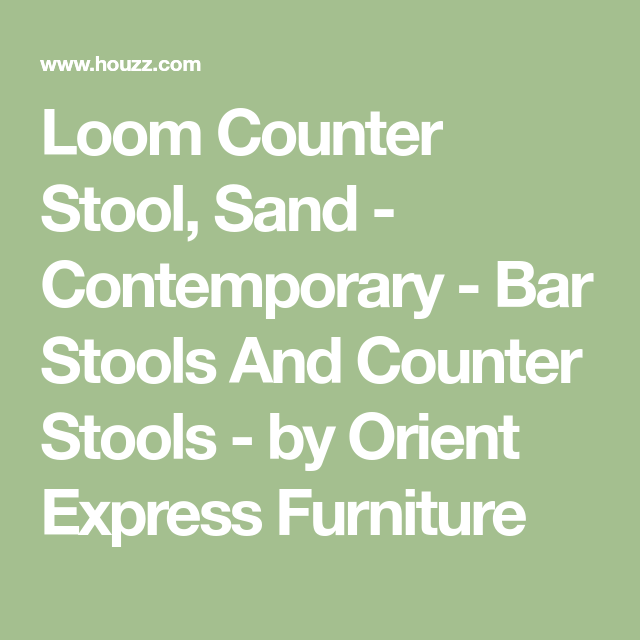 Loom Counter Stool Sand Contemporary, Orient Express Furniture Loom Counter Stool
