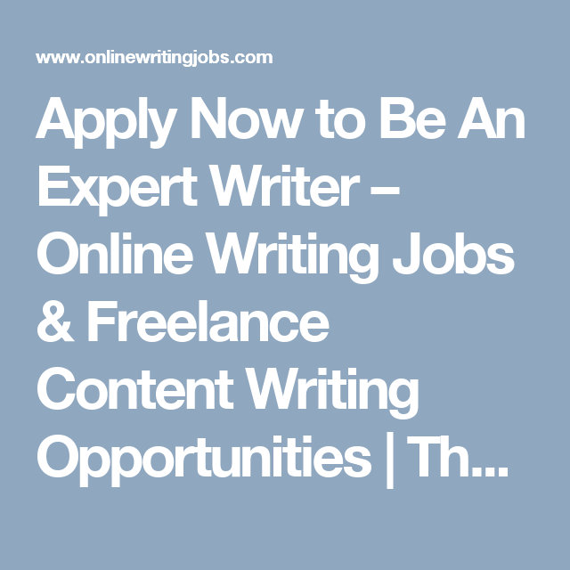 apply now to be an expert writer online writing jobs lance apply now to be an expert writer online writing jobs lance content writing opportunities
