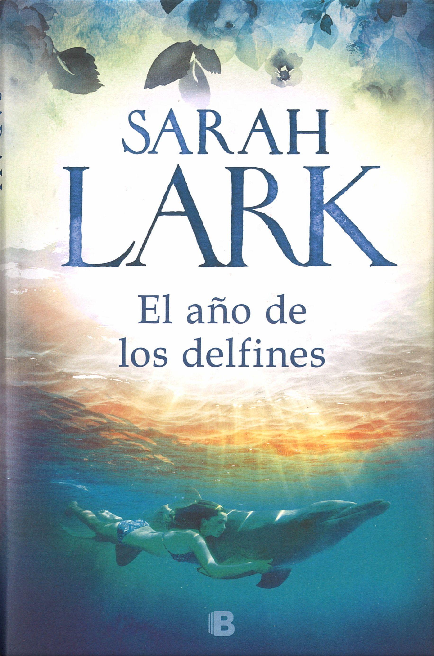 El Año De Los Delfines Sarah Lark Con Ilustraciones De Tina Dreher Traducción De Susana Andrés B 2019 Libros Gratis Libros Novelas