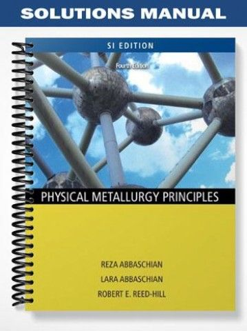 Solutions manual physical metallurgy principles si version 4th solutions manual physical metallurgy principles si version 4th edition abbaschian at httpsfratstock fandeluxe Gallery