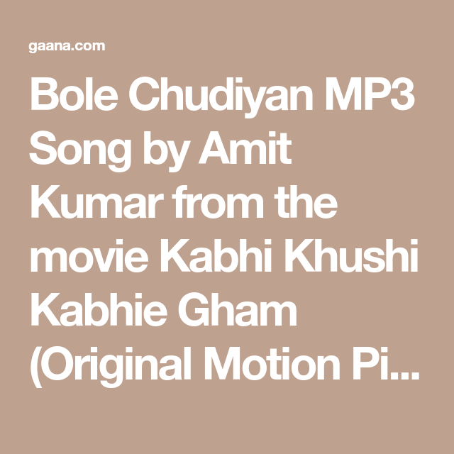 Bole Chudiyan Mp3 Song By Amit Kumar From The Movie Kabhi Khushi Kabhie Gham Original Motion Picture Soundtrack Download Bol In 2020 Songs Soundtrack Songs Mp3 Song