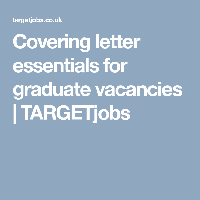 covering letter essentials for graduate vacancies targetjobs cvs