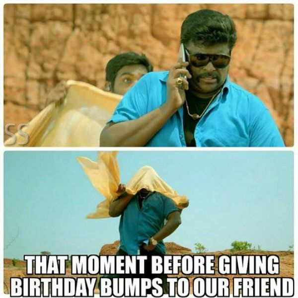 Moment Before Giving Birthday Bumps Tamil Funny Memes