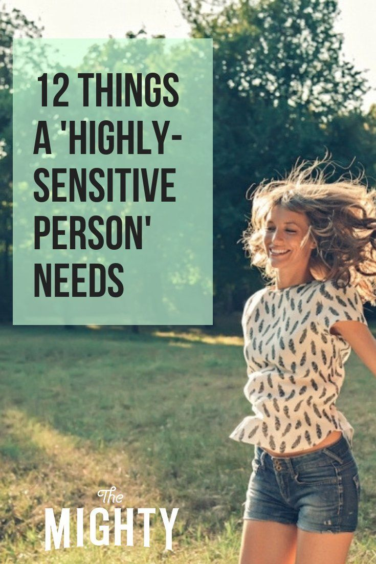 12 Things a 'Highly-Sensitive Person' Needs