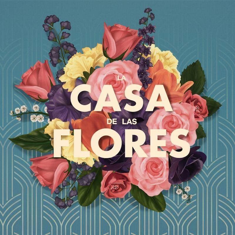 La casa de las flores | La casa de las flores | Pinterest