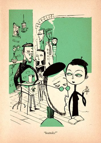 Beatniks - I actually went to a Beatnik coffee house to hear poetry with my aunt and cousin in the early 60's in Portland.