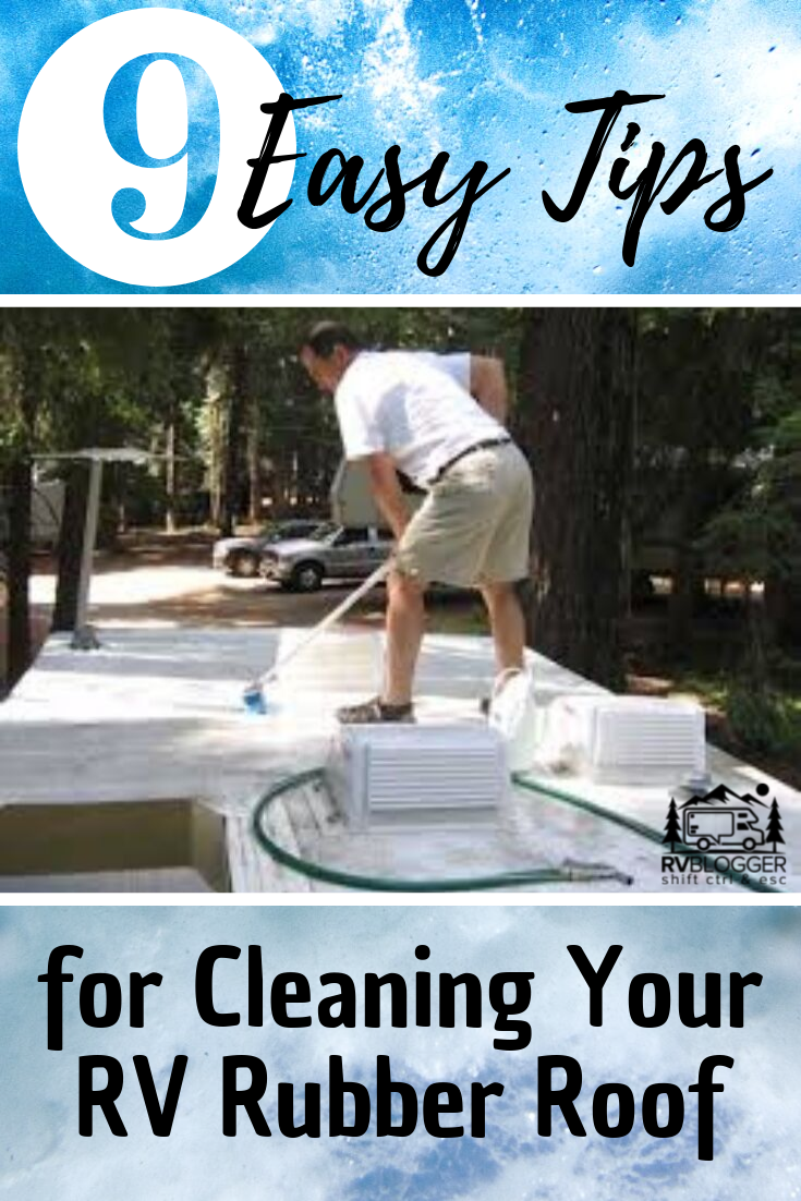 9 Easy Tips For Cleaning Your Rv Rubber Roof Rv Maintenance Cleaning Roof Cleaning