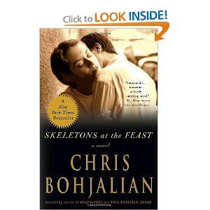 Skeletons at the Feast: A Novel: Chris Bohjalian: 9780307394965: Amazon.com: Books