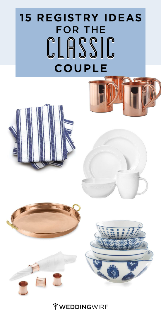 15 wedding registry ideas for the classic bride and groom