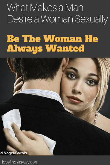 What Makes A Man Desire A Woman Sexually Unleash His -2177