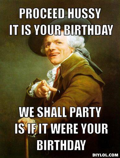 4524f80267aee074c695ad85f819de39 go shawty, it's ya birthday, we gon' party like it's ya' birthday