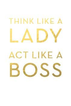 Think Like A Lady Act Like A Boss Wallpaper With Images