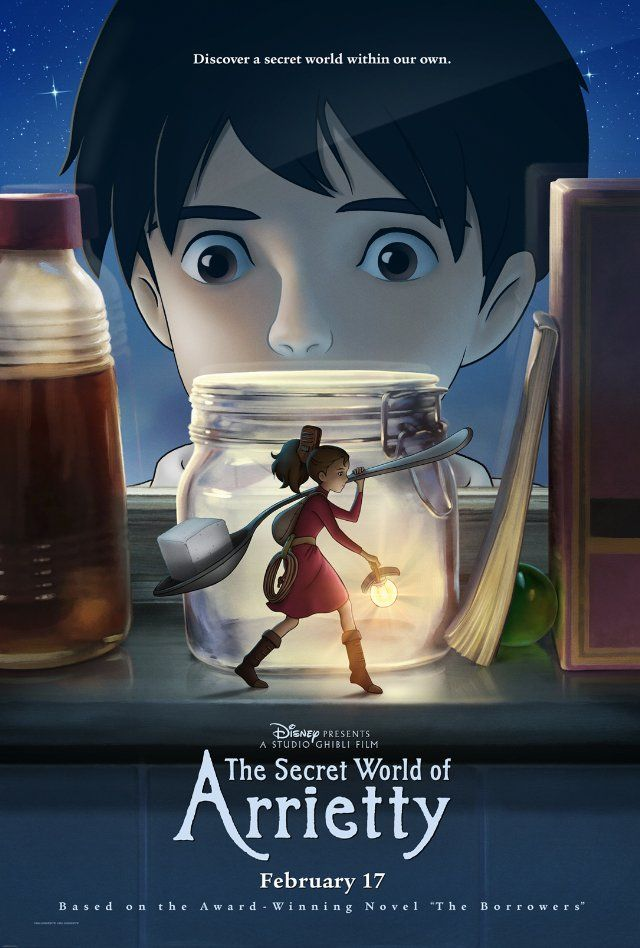 The Secret World of Arrietty: The Clock family are four-inch-tall people who live anonymously in another family's residence, borrowing simple items to make their home.